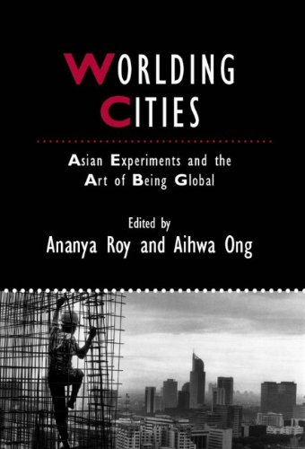 Worlding Cities Asian Experiments and the Art of Being Global  2011 edition cover