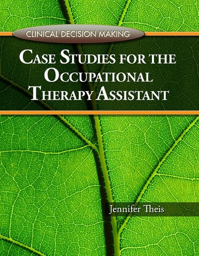 Clinical Decision Making Case Studies for the Occupational Therapy Assistant  2011 9781435425767 Front Cover