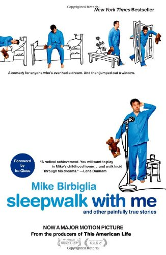 Sleepwalk with Me And Other Painfully True Stories N/A edition cover