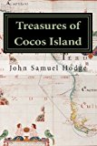 Treasures of Cocos Island Chronicles of the Greatest Undiscovered Treasures of the World N/A 9781490453767 Front Cover
