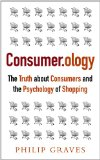 Consumer.Ology The Truth about Consumers and the Psychology of Shopping 2nd 2013 edition cover