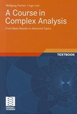 Course in Complex Analysis From Basic Results to Advanced Topics  2012 edition cover