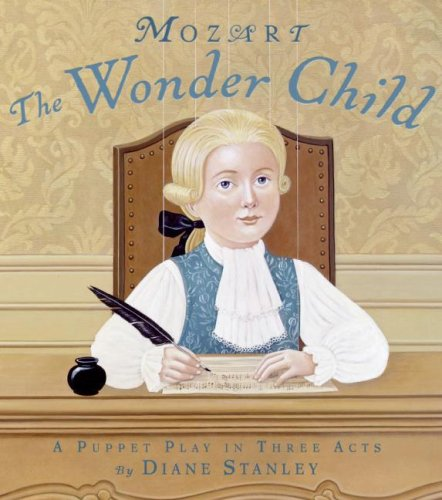 Mozart The Wonder Child - A Puppet Play in Three Acts N/A 9780060726768 Front Cover