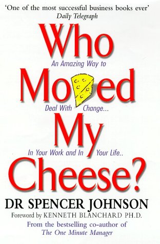 Who Moved My Cheese? An Amazing Way to Deal with Change in Your Work and in Your Life  2002 edition cover