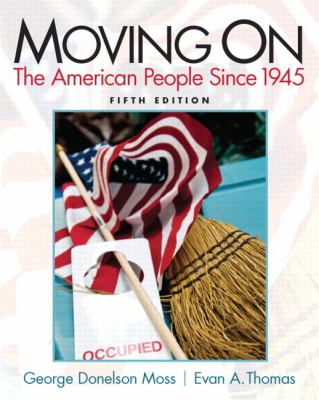 Moving On The American People Since 1945 5th 2013 (Revised) 9780205880768 Front Cover