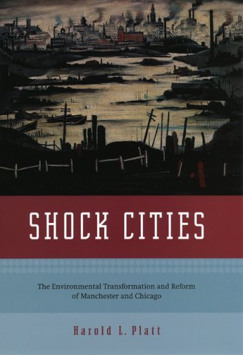 Shock Cities The Environmental Transformation and Reform of Manchester and Chicago  2004 edition cover