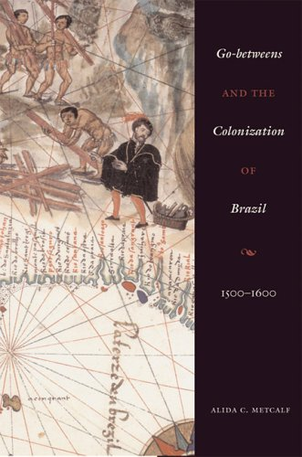 Go-Betweens and the Colonization of Brazil, 1500-1600   2006 9780292712768 Front Cover