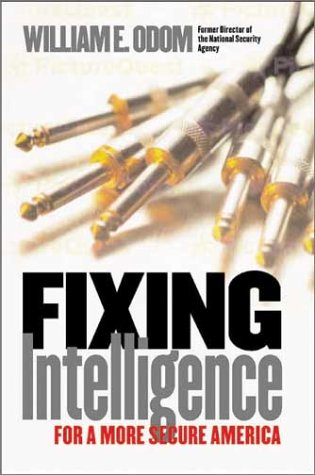 Fixing Intelligence For a More Secure America  2003 9780300099768 Front Cover