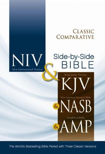 Classic Comparative Side-by-Side Bible - NIV and KJV and Nasb and Amplified The World's Bestselling Bible Paired with Three Classic Versions  2011 edition cover