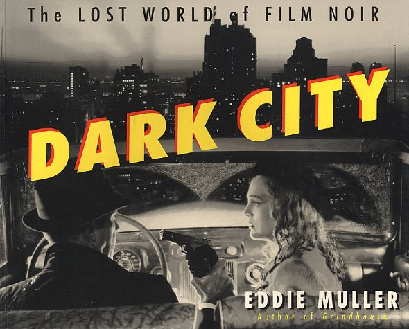 Dark City The Lost World of Film Noir 2nd (Revised) edition cover