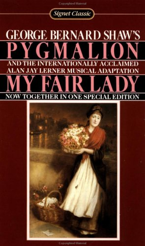 Pygmalion and My Fair Lady  N/A edition cover