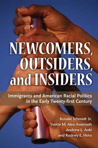 Newcomers, Outsiders, and Insiders Immigrants and American Racial Politics in the Early Twenty-First Century  2009 edition cover