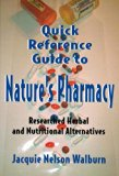 Quick Reference Guide to Nature's Pharmacy  N/A 9780533161768 Front Cover