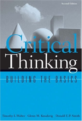 Critical Thinking Building the Basics 2nd 2003 (Revised) 9780534599768 Front Cover