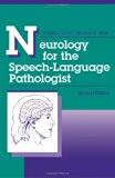 Neurology for the Speech-Language Pathologist 2nd 1992 9780750690768 Front Cover