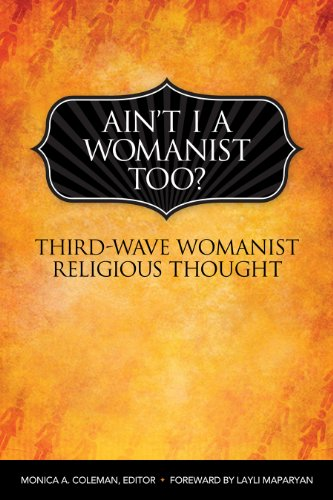 Ain't I a Womanist, Too? Third Wave Womanist Religious Thought  2013 edition cover