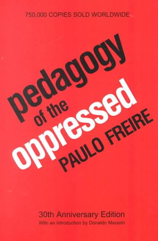 Pedagogy of the Oppressed  3rd 2000 (Anniversary) 9780826412768 Front Cover