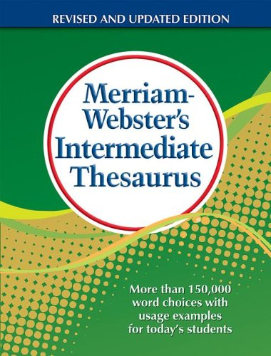 Merriam-Webster's Intermediate Thesaurus More Than 150,000 Word Choices with Usage Examples for Today's Students  2012 (Revised) edition cover