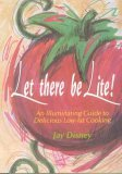 Let There Be Lite! An Illuminating Guide to Delicious Low-Fat Cooking N/A 9780879515768 Front Cover
