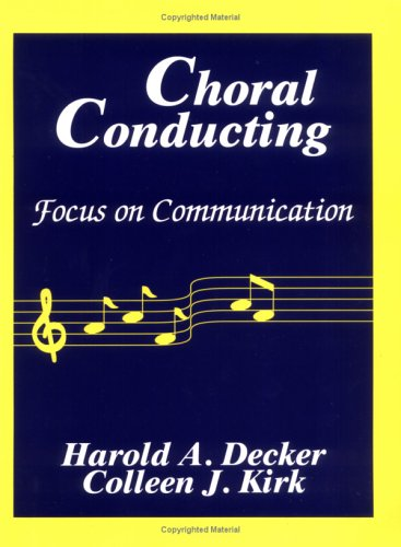 Choral Conducting Focus on Communication Reprint  9780881338768 Front Cover