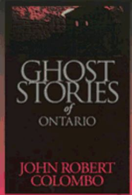 Ghost Stories of Ontario  N/A 9780888821768 Front Cover