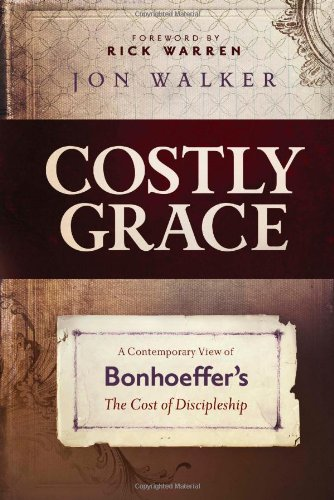 Costly Grace A Contemporary View of Bonhoeffer's the Cost of Discipleship  2010 edition cover