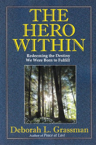 Hero Within Redeeming the Destiny We Were Born to Fulfill  2012 9780918339768 Front Cover