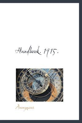 Handbook 1915 N/A 9781115012768 Front Cover