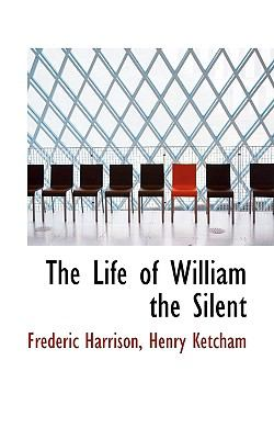 Life of William the Silent  N/A 9781116820768 Front Cover