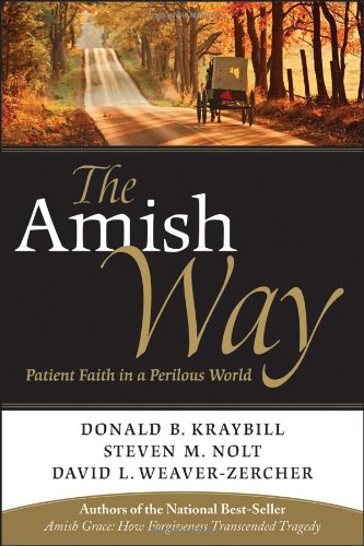 Amish Way Patient Faith in a Perilous World  2010 edition cover