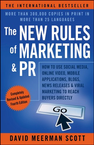 New Rules of Marketing and PR How to Use Social Media, Online Video, Mobile Applications, Blogs, News Releases, and Viral Marketing to Reach Buyers Directly 4th 2013 edition cover