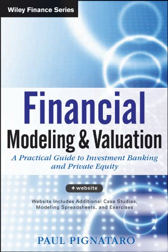 Financial Modeling and Valuation A Practical Guide to Investment Banking and Private Equity  2013 9781118558768 Front Cover