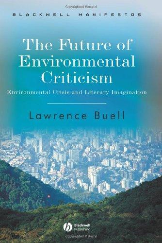 Future of Environmental Criticism Environmental Crisis and Literary Imagination  2005 edition cover