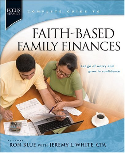 Faith-Based Family Finances Let Go of Worry and Grow in Confidence  2008 edition cover
