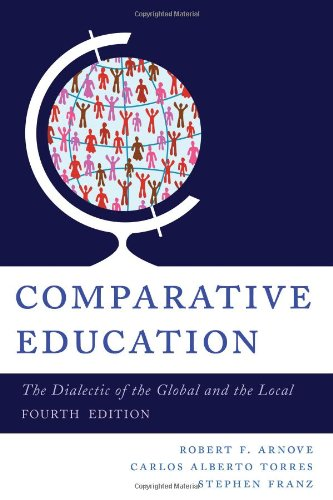 Comparative Education The Dialectic of the Global and the Local 4th 2013 (Revised) edition cover