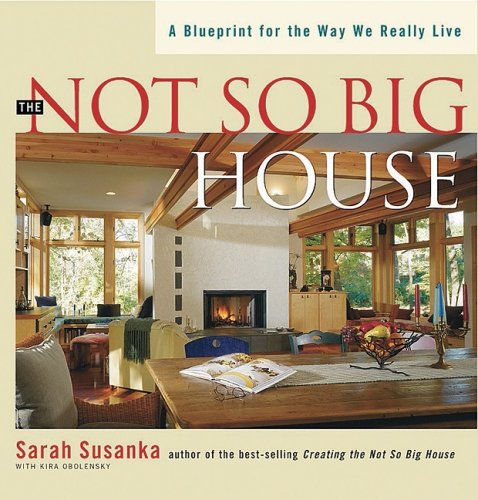 Not So Big House A Blueprint for the Way We Really Live  2001 (Reprint) edition cover