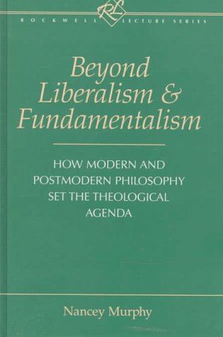 Beyond Liberalism and Fundamentalism How Modern and Postmodern Philosophy Set the Theological Agenda N/A edition cover