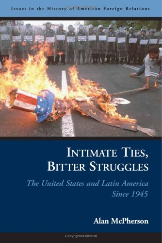 Intimate Ties, Bitter Struggles The United States and Latin America Since 1945  2006 edition cover