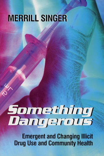 Something Dangerous Emergent and Changing Illicit Drug Use and Community Health  2006 edition cover