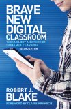 Brave New Digital Classroom Technology and Foreign Language Learning 2nd 2013 (Revised) edition cover