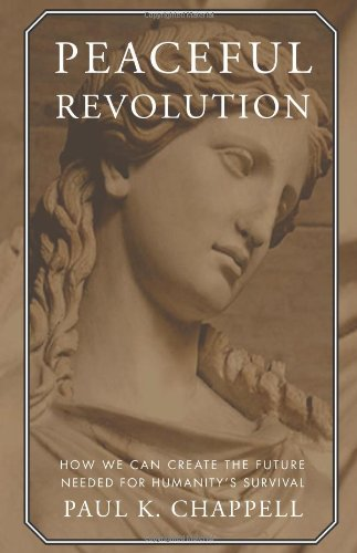 Peaceful Revolution How We Can Create the Future Needed for Humanity's Survival N/A edition cover