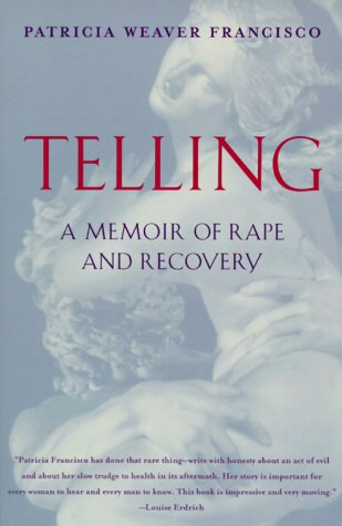 Telling A Memoir of Rape and Recovery N/A edition cover