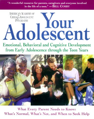 Your Adolescent Emotional, Behavioral, and Cognitive Development from Early Adolescence Through the Teen Years N/A edition cover
