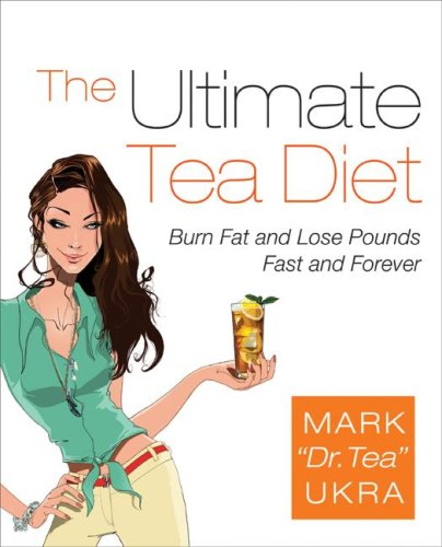 Ultimate Tea Diet Burn Fat and Lose Pounds Fast and Forever  2009 9780061441769 Front Cover