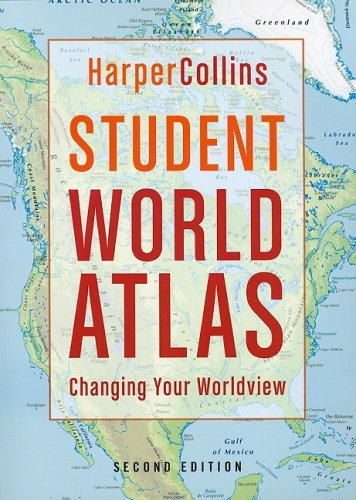 HarperCollins Student World Atlas, 2nd Edition Changing Your Worldview N/A 9780061793769 Front Cover