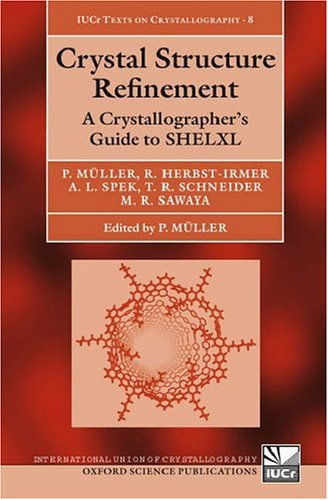 Crystal Structure Refinement A Crystallographer's Guide to SHELXL  2006 edition cover