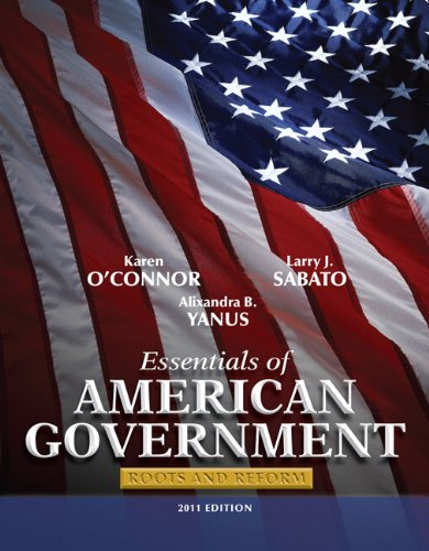 Essentials of American Government 2011 Roots and Reform 10th 2011 edition cover