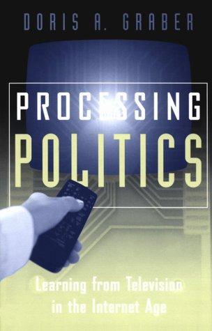 Processing Politics Learning from Television in the Internet Age  2001 edition cover