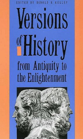 Versions of History from Antiquity to the Enlightenment   1991 9780300047769 Front Cover