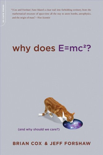 Why Does E=mc2? (And Why Should We Care?) N/A edition cover